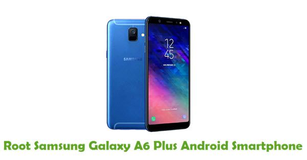 How To Install TWRP And Root Samsung Galaxy A6 Plus Phone
