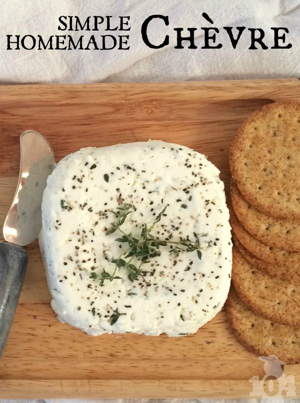 Chèvre is the easiest cheese in the world to make, and it's very forgiving. Perfect for a novice.