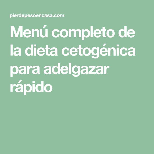 Menú completo de la dieta cetogénica para adelgazar rápido