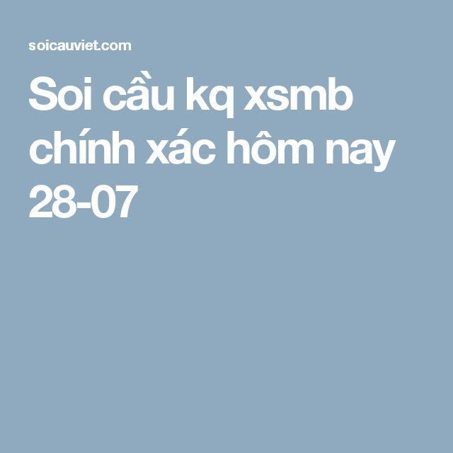 Soi cầu kq xsmb chính xác hôm nay 28-07