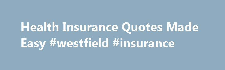 "Health Insurance Quotes Made Easy #westfield #insurance http://insurance.remmont.com/health-insurance-quotes-made-easy-westfield-insurance/  #best health insurance # Step 1 Know Your Options /media/Leadgen/Sites/H/healthinsuranceweb_com/step-buttons-step1.ashx"" /% Every family is different. The plan that fits one family may not be the best for yours, so it s important to decide what matters most to you in a health insurance plan. Step 2 Save Time with One Easy Form Step 3 Compare […]The post…"