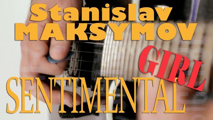 SENTIMENTAL GIRL - Stanislav MAKSYMOV: ???? ? ????????? ?????????? ?????? ???????  One of the best guitarist  south of Ukrain.  Uno de los mejores guitarristas del sur de Ucrania.