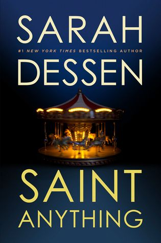 SAINT ANYTHING by Sarah Dessen - Sydney's charismatic older brother, Peyton, has always been the center of attention in the family but when he is sent to jail, Sydney struggles to find her place at home and the world until she meets the Chathams, including gentle, protective Mac, who makes her feel seen for the first time.