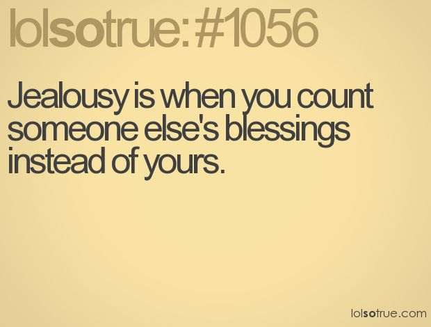 JealousyAmen, Remember This, Be Grateful, 1056, Jealousy Quotes, Well Said, So True, Funny Life Quotes, Wise Words