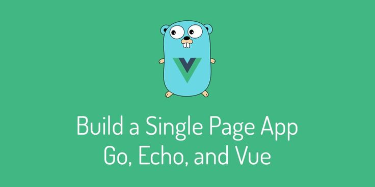 Create a speedy single page application using the power of Go and VueJS