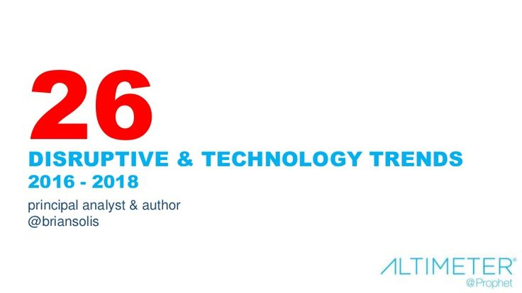 "Introducing the ""26 Disruptive Technology Trends for 2016 – 2018."" In this report, we'll explore some of the disruptive trends that are affecting pretty much e…"