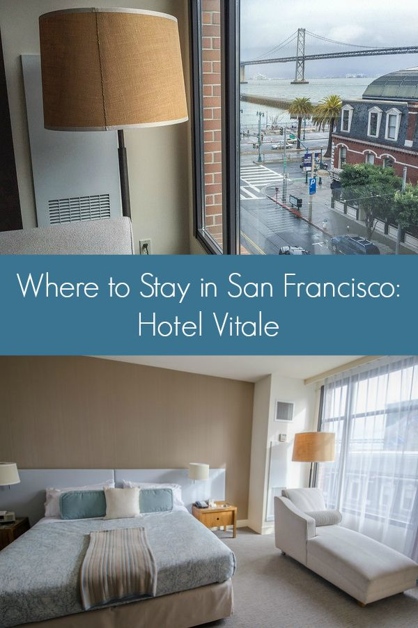 Where to stay in San Francisco: Hotel Vitale, a relaxing boutique hotel on the San Francisco waterfront. The hotel is conveniently located on the Embarcadero across from the Ferry Terminal food market.