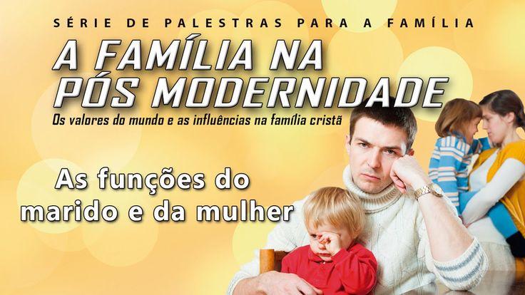 A família na pós modernidade 2 - As funções do marido e da mulher