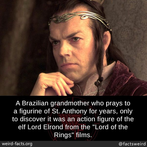 "A Brazilian grandmother who prays to a figurine of St. Anthony for years, only to discover it was an action figure of the elf Lord Elrond from the ""Lord of the Rings"" films. Her relative Gabriela..."