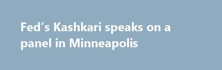 Fed's Kashkari speaks on a panel in Minneapolis https://betiforexcom.livejournal.com/29071333.html  Currently a voting member but a dove Fed's Kashkari is speaking on a panel at Winona State University's Town Hall Forum, in Minnesota and comments are starting to trickle in. The post Fed's Kashkari speaks on a panel in Minneapolis appeared first...The post Fed's Kashkari speaks on a panel in Minneapolis appeared first on forex-4you.com, الفوركس بالنسبة لك…