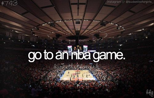 Go to an NBA Game / Bucket List Ideas / Before I Die