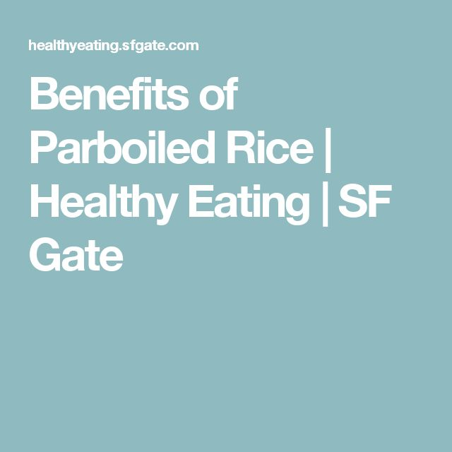 Benefits of Parboiled Rice | Healthy Eating | SF Gate