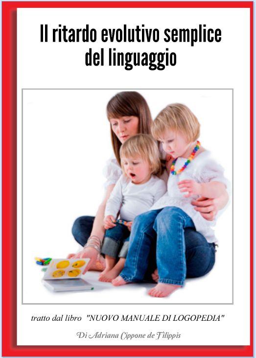 Brucaliffo Giochi & Giocotherapy soluzioni intelligenti per bambini con bisogni speciali: Il ritardo evolutivo semplice del linguaggio