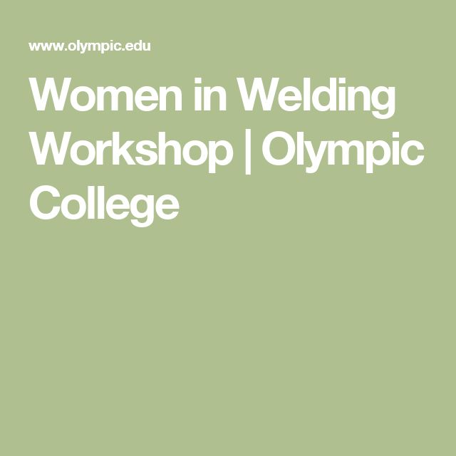Women in Welding Workshop | Olympic College