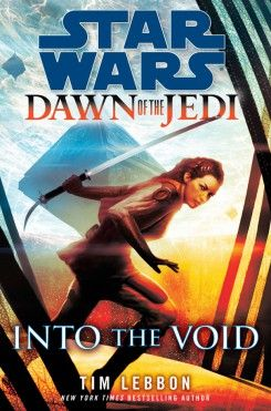 Dawn of the Jedi: Into the Void by Tim Lebbon