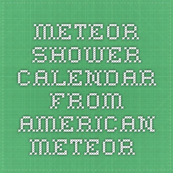 Meteor Shower Calendar from American Meteor.