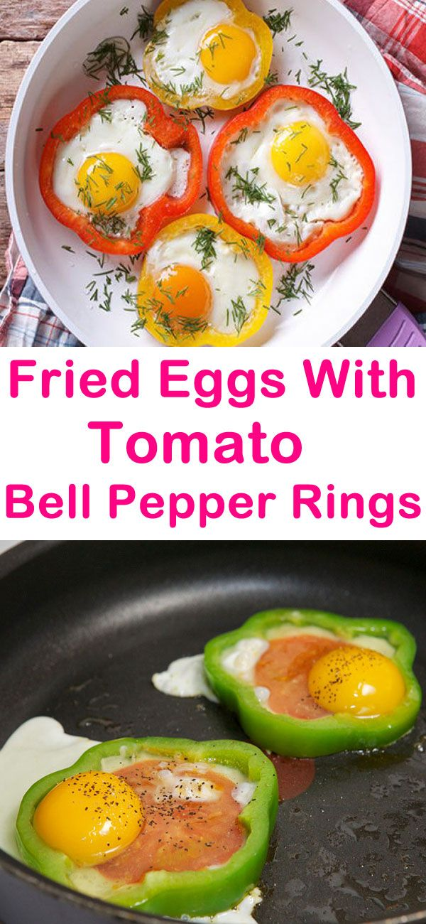 Start Your Day With Fried Eggs With Tomato In Bell Pepper Rings Recipe Stuffed Peppers Stuffed Bell Peppers Fried Egg