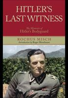 Hitler's bodyguard gives us his unique insight into the infamous dictator in Hitler's Last Witness, now available as an ebook.