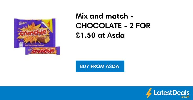 Mix and match - CHOCOLATE - 2 FOR £1.50 at Asda