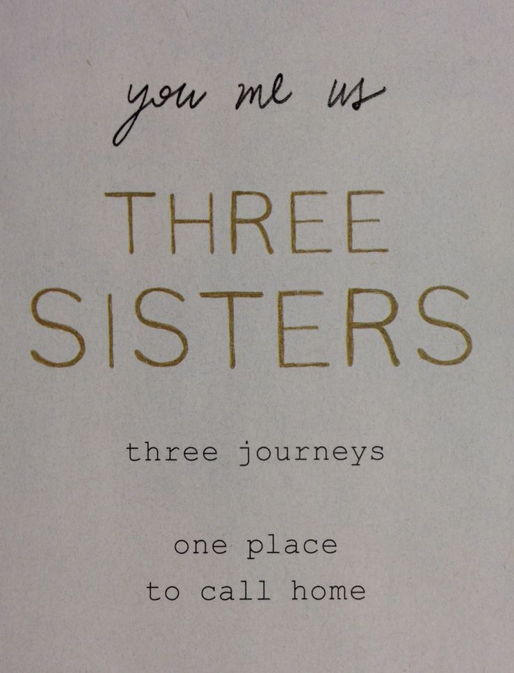 Quotes About Three Sisters. QuotesGram by @quotesgram