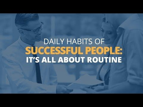 Daily Habits of Successful People: It's All About Routine By Brian Tracy   How To Improve Your Life…You Can Do It!