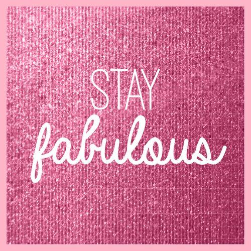 Stay fabulous ✨