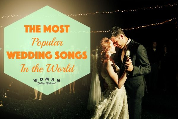 The Most Popular Wedding Songs in the World