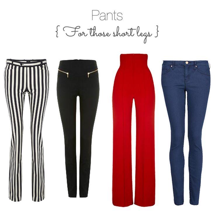 Pants for short legs. I like the high waist