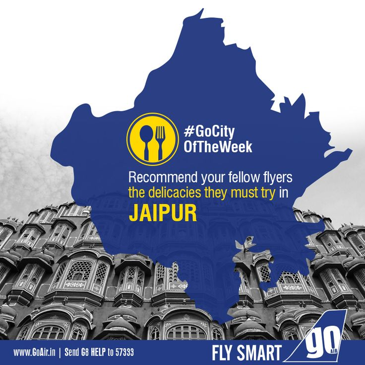 Which special delicacies would you recommend your fellow flyers on their trip to Jaipur? Non stop flights to Jaipur from Mumbai. Click here to book now – www.GoAir.in #GoCityOfTheWeek #GoAir
