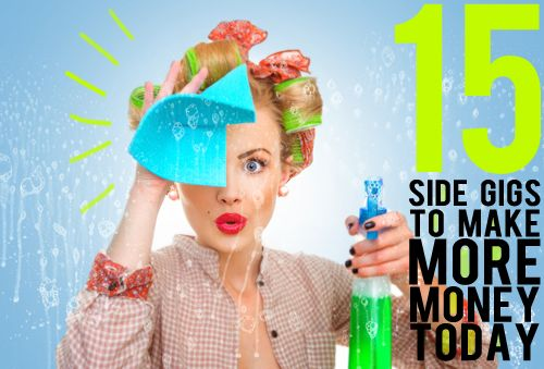 15 Side Gigs To Make More Money - And Then We Saved.  Scratch #10 off the list, and the rest are all really good ideas.  Do them all - except #10.  Do not do #10.