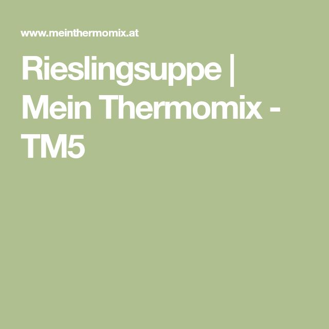 Rieslingsuppe   Mein Thermomix - TM5