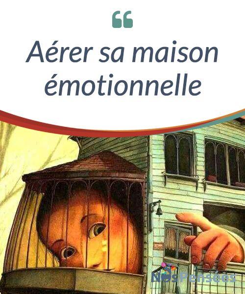 Aérer sa maison émotionnelle Lorsque nous naissons, une maison #émotionnelle se forme dans notre #intérieur. Un lieu où vivent les émotions basiques, indispensables à notre survie. La peur, la colère, la #tristesse, la joie et le dégoût. Toute maison a besoin de soins et de nettoyage, et notre maison émotionnelle nécessite aussi d'être ouverte et aérée. #Emotions