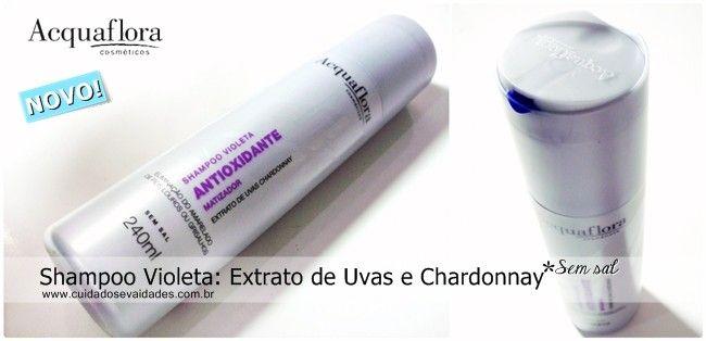 Testei! Novo Shampoo Violeta Antioxidante Extrato de Uvas Chardonnay - Acquaflora Cosméticos - Cuidados e Vaidades http://www.cuidadosevaidades.com.br/2013/03/testei-novo-shampoo-violeta-antioxidante-extrato-de-uvas-chardonnay-acquaflora-cosmeticos.html