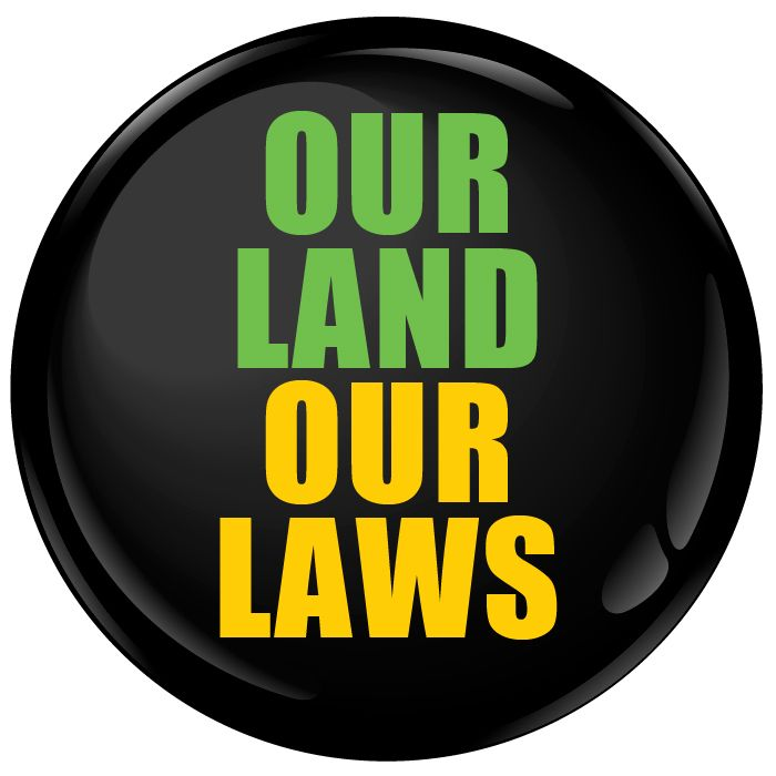 Our Land Our Laws Badge - 75mm