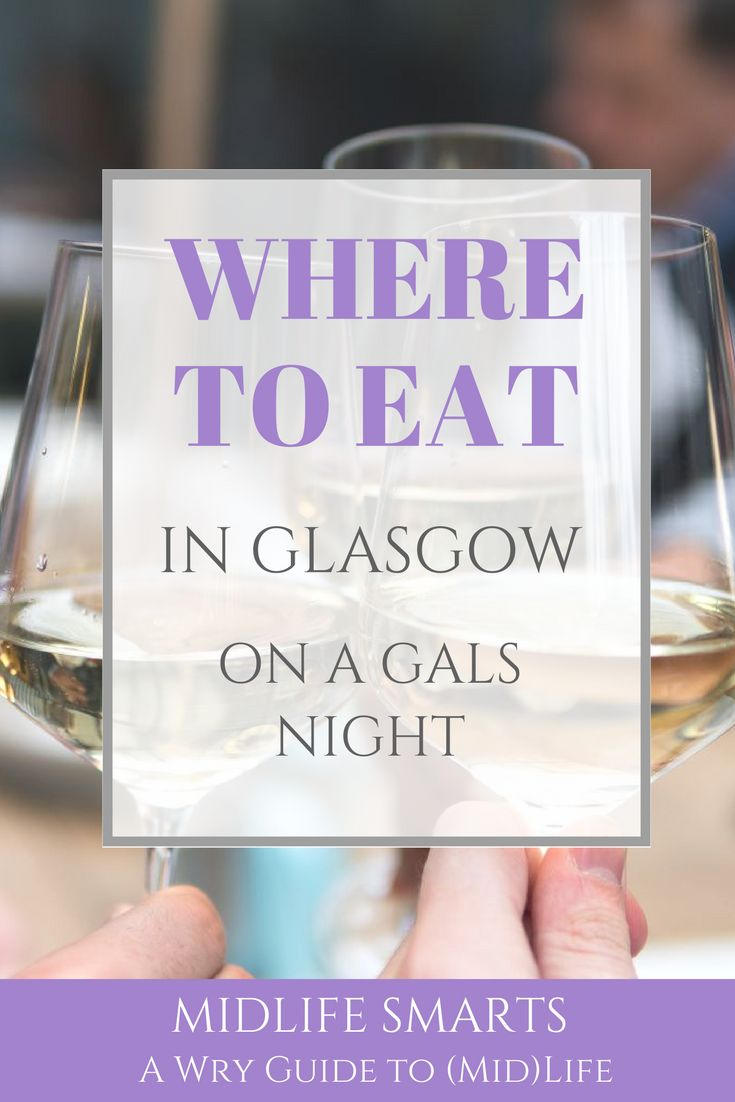 Where to eat in Glasgow on a gals night out!