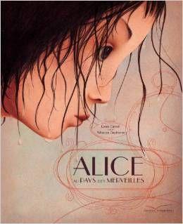 ALICE AU PAYS DES MERVEILLES, de Lewis Carroll ; ill. Rebecca Dautremer - 2010 - Texte intégral