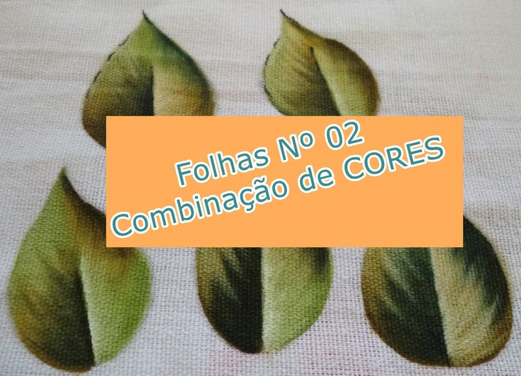 Dica - Pintura de Tecido Folhas Nº 02 - Fácil - Iniciante - Combinação d...