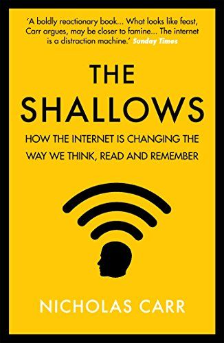 The Shallows: How the internet is changing the way we think, read and remember by [Carr, Nicholas] - a book discovered on a blog or Pinterest. A very interesting, worthwhile read but I'd love an updated version with more recent stats and analysis on the effects of the changing digital world on our brains. 4 stars.