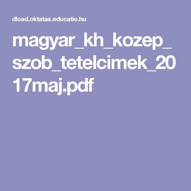 magyar_kh_kozep_szob_tetelcimek_2017maj.pdf