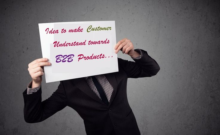 #BusinessArticle Make Customer Understand Towards B2B Products http://www.bizbilla.com/articles/Idea-to-make-Customer-Understand-towards-B2B-Products-1051.html