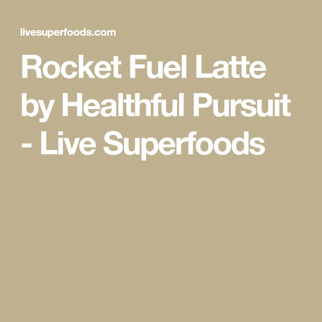 Rocket Fuel Latte by Healthful Pursuit - Live Superfoods