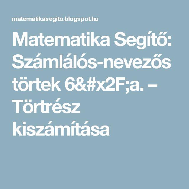Matematika Segítő: Számlálós-nevezős törtek 6/a. – Törtrész kiszámítása