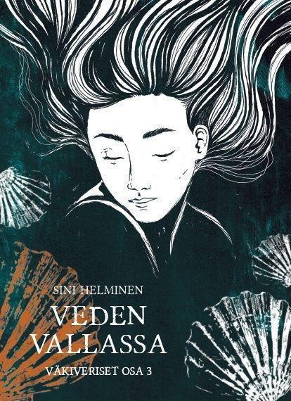 Veden vallassa (Väkiveriset, #3) - Sini Helminen :: Julkaistu 11.4.2018 #fantasia #romantiikka #jännitys #nuoret