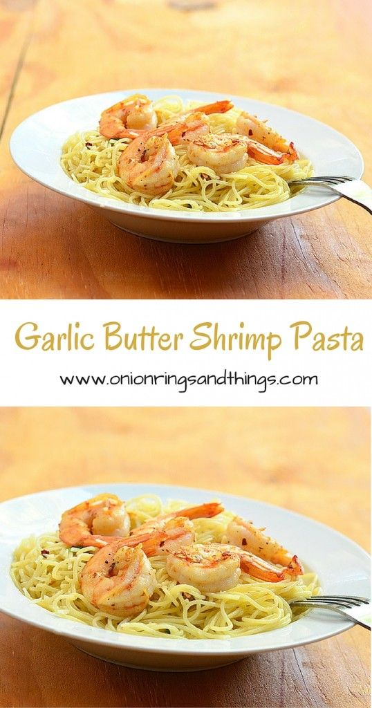 Garlic Butter Shrimp Pasta is made of shrimps stir-fried in a garlic, butter and basil mixture and served over angel hair pasta