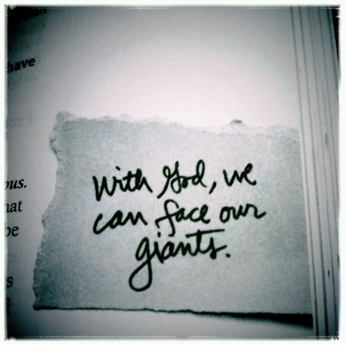 WIth God, we can face our giants<3