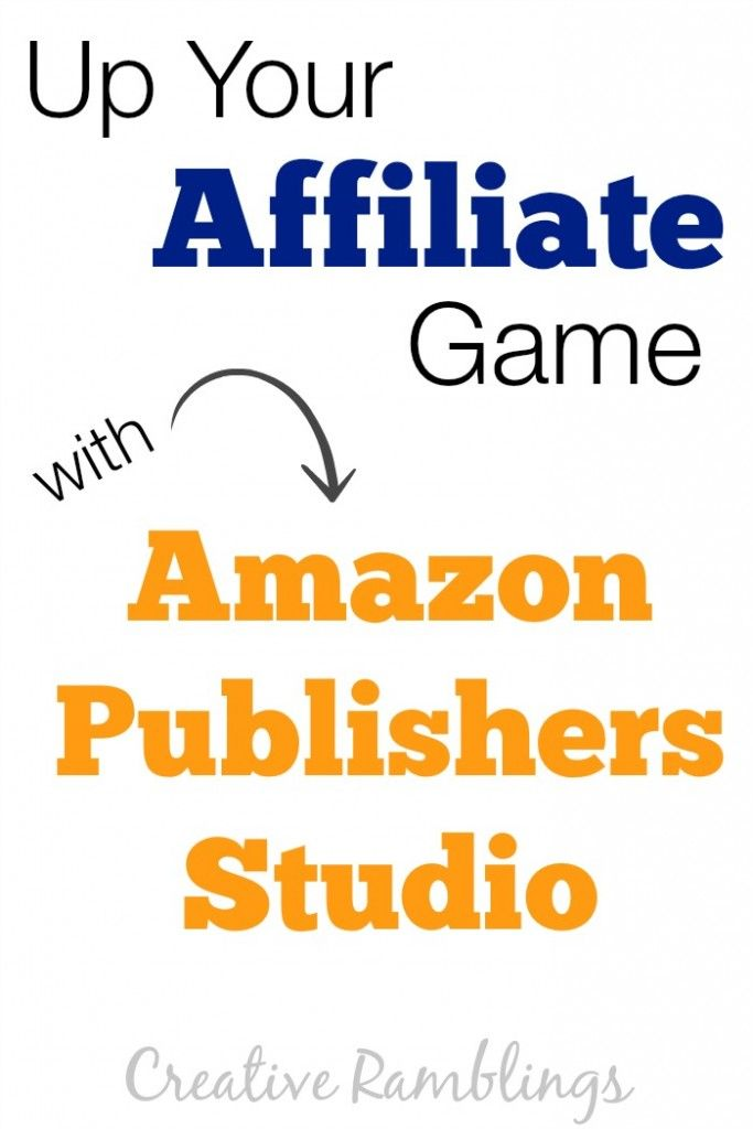 Up your affiliate game with amazon publishers studio