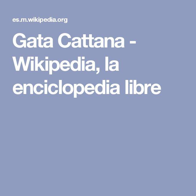 Gata Cattana - Wikipedia, la enciclopedia libre