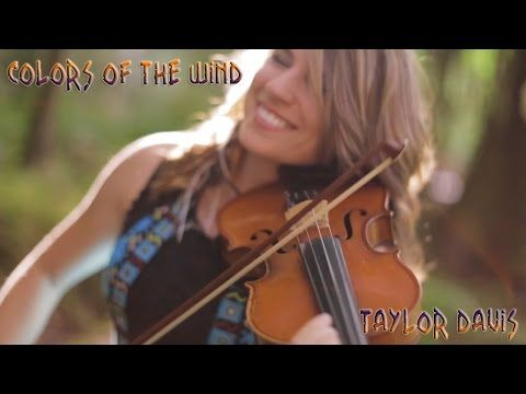 "Colors of the Wind (From Disney's ""Pocahontas"") - Violin Cover - Taylor Davis - YouTube"