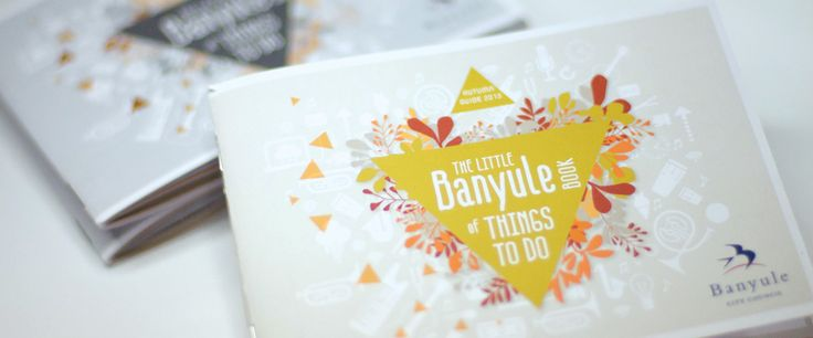 Banyule City Council Events Guide Booklet - 'The Little Banyule Book of Things To Do'. Design by Ennis Perry Creative #bookletdesign