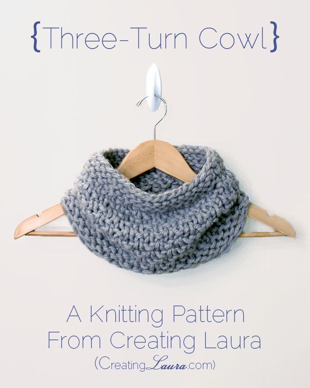 Knitting Pattern Turn : Three-Turn Cowl Knitting Pattern (Creating Laura) Knitting, Yarns and Its a...